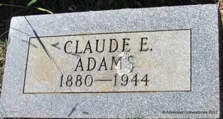 ADAMS, CLAUDE E - Bradley County, Arkansas   CLAUDE E ADAMS - Arkansas Gravestone Photos