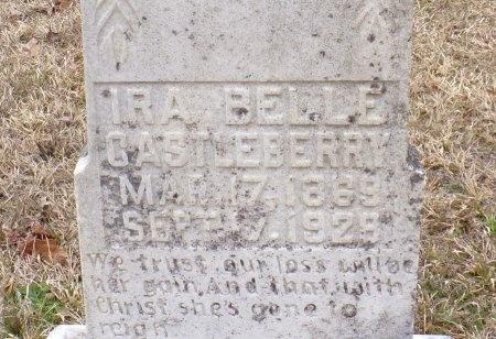 CASTLEBERRY, IRA BELLE (CLOSE UP) - Bradley County, Arkansas | IRA BELLE (CLOSE UP) CASTLEBERRY - Arkansas Gravestone Photos