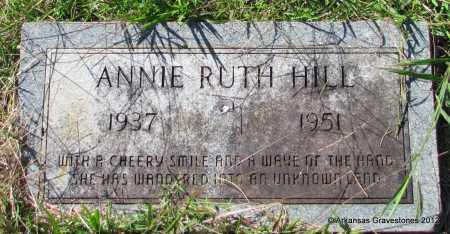 HILL, ANNIE RUTH - Bradley County, Arkansas | ANNIE RUTH HILL - Arkansas Gravestone Photos