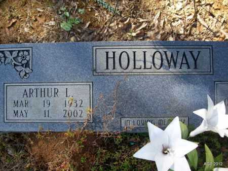 "HOLLOWAY, ARTHUR LAVERNE ""BIG 6"" - Bradley County, Arkansas | ARTHUR LAVERNE ""BIG 6"" HOLLOWAY - Arkansas Gravestone Photos"