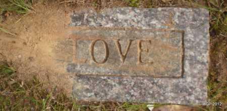 UNKNOWN, LOVE - Bradley County, Arkansas | LOVE UNKNOWN - Arkansas Gravestone Photos