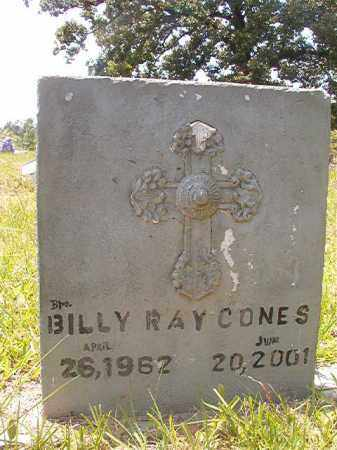 CONES, BILLY RAY - Calhoun County, Arkansas | BILLY RAY CONES - Arkansas Gravestone Photos
