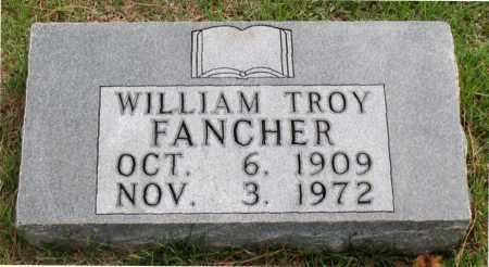 FANCHER, WILLIAM TROY - Carroll County, Arkansas | WILLIAM TROY FANCHER - Arkansas Gravestone Photos