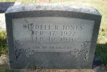 JONES, BIRDELL R - Chicot County, Arkansas   BIRDELL R JONES - Arkansas Gravestone Photos