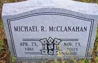 MCCLANAHAN, MICHAEL R - Clark County, Arkansas   MICHAEL R MCCLANAHAN - Arkansas Gravestone Photos