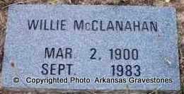 MCCLANAHAN, WILLIE - Clark County, Arkansas   WILLIE MCCLANAHAN - Arkansas Gravestone Photos