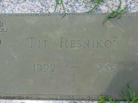 RESNIKOW, TIT - Miami-Dade County, Florida | TIT RESNIKOW - Florida Gravestone Photos