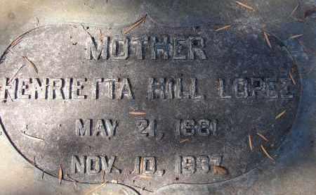 HILL LOPEZ, HENRIETTA - Hillsborough County, Florida | HENRIETTA HILL LOPEZ - Florida Gravestone Photos