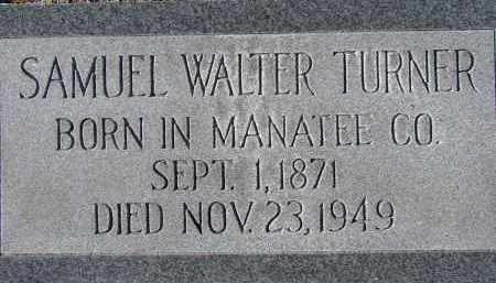 TURNER, SAMUEL WALTER - Manatee County, Florida | SAMUEL WALTER TURNER - Florida Gravestone Photos