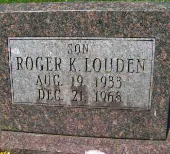 LOUDEN, ROGER KEITH - Hancock County, Illinois | ROGER KEITH LOUDEN - Illinois Gravestone Photos
