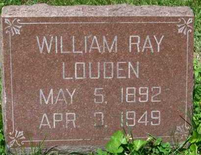 LOUDEN, WILLIAM  RAY - Hancock County, Illinois | WILLIAM  RAY LOUDEN - Illinois Gravestone Photos