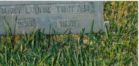 TROTTER, MARY LOUISE - Wayne County, Illinois   MARY LOUISE TROTTER - Illinois Gravestone Photos