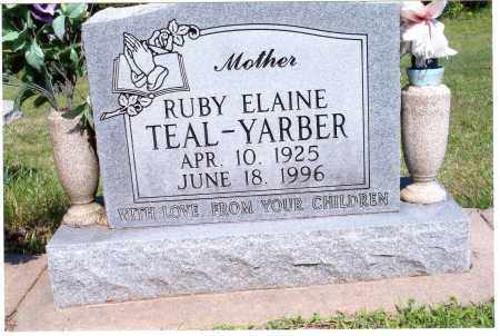 TEAL YARBER, RUBY ELAINE - Williamson County, Illinois | RUBY ELAINE TEAL YARBER - Illinois Gravestone Photos