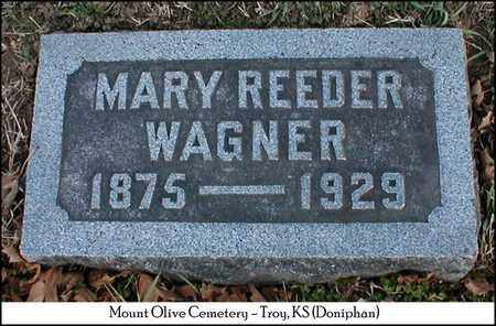 REEDER WAGNER, MARY - Doniphan County, Kansas | MARY REEDER WAGNER - Kansas Gravestone Photos