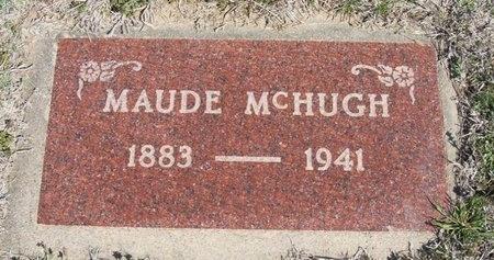 MCHUGH, MAUDE - Ford County, Kansas | MAUDE MCHUGH - Kansas Gravestone Photos