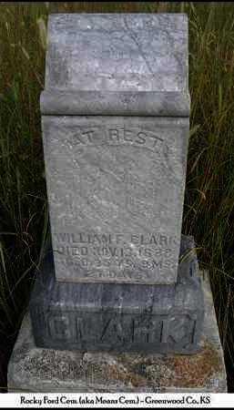 CLARK, WILLIAM FRANKLIN - Greenwood County, Kansas | WILLIAM FRANKLIN CLARK - Kansas Gravestone Photos