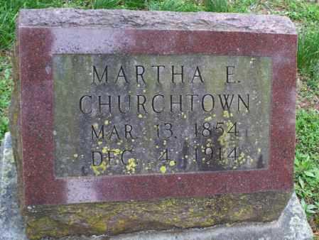 CHURCHTOWN, MARTHA E - Montgomery County, Kansas | MARTHA E CHURCHTOWN - Kansas Gravestone Photos