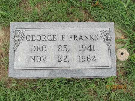 FRANKS, GEORGE F - Montgomery County, Kansas | GEORGE F FRANKS - Kansas Gravestone Photos