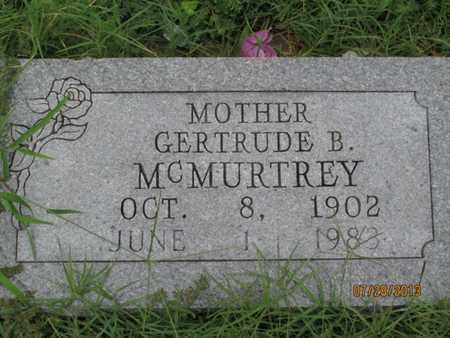 MCMURTREY, GERTRUDE B - Montgomery County, Kansas   GERTRUDE B MCMURTREY - Kansas Gravestone Photos