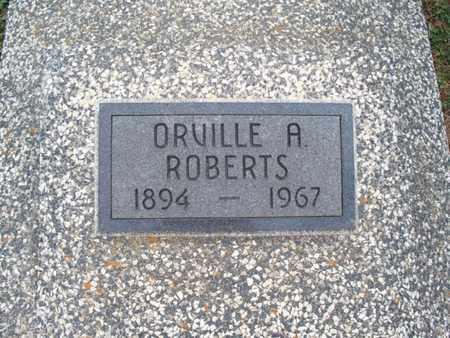 ROBERTS, ORVILLE A - Montgomery County, Kansas | ORVILLE A ROBERTS - Kansas Gravestone Photos