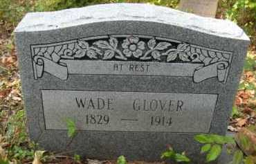 GLOVER (2ND STONE), WADE - Bienville County, Louisiana | WADE GLOVER (2ND STONE) - Louisiana Gravestone Photos