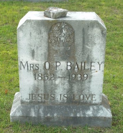 BAILEY, O P,MRS - Claiborne County, Louisiana | O P,MRS BAILEY - Louisiana Gravestone Photos