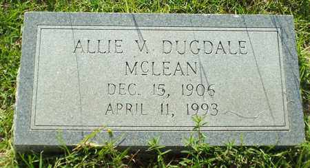 DUGDALE MCLEAN, ALLIE V - Claiborne County, Louisiana | ALLIE V DUGDALE MCLEAN - Louisiana Gravestone Photos