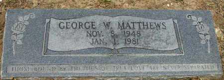 MATTHEWS, GEORGE W - East Carroll County, Louisiana | GEORGE W MATTHEWS - Louisiana Gravestone Photos