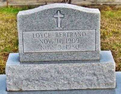 BERTRAND, LOYCE  - Evangeline County, Louisiana   LOYCE  BERTRAND - Louisiana Gravestone Photos