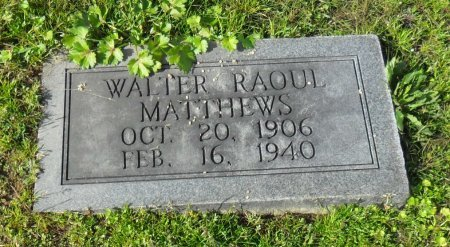 MATTHEWS, WALTER RAOUE - Franklin County, Louisiana | WALTER RAOUE MATTHEWS - Louisiana Gravestone Photos