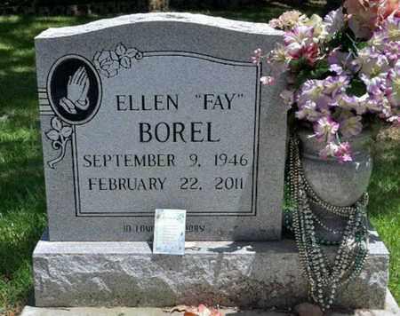 "BOREL, ELLEN  ""FAY"" - Iberia County, Louisiana | ELLEN  ""FAY"" BOREL - Louisiana Gravestone Photos"