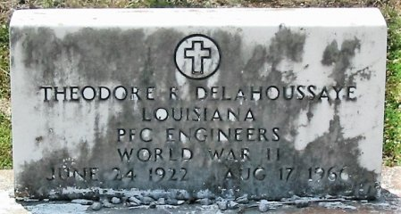 DELAHOUSSAYE   , THEODORE R  (VETERAN WWII) - Iberia County, Louisiana   THEODORE R  (VETERAN WWII) DELAHOUSSAYE    - Louisiana Gravestone Photos