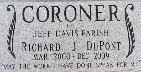 DUPONT, RICHARD JAMES (CORONER EPITAPH) - Jefferson Davis County, Louisiana | RICHARD JAMES (CORONER EPITAPH) DUPONT - Louisiana Gravestone Photos