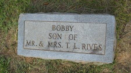 RIVES, BOBBY - Lincoln County, Louisiana | BOBBY RIVES - Louisiana Gravestone Photos