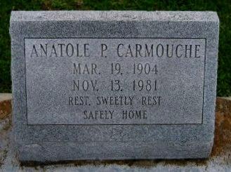 CARMOUCHE, ANATOLE P - Pointe Coupee County, Louisiana | ANATOLE P CARMOUCHE - Louisiana Gravestone Photos