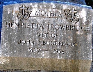 TROWBRIDGE BOUDREAUX, HENRIETTA - St. Mary County, Louisiana | HENRIETTA TROWBRIDGE BOUDREAUX - Louisiana Gravestone Photos