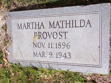 PROVOST, MARTHA MATHILDA - St. Tammany County, Louisiana | MARTHA MATHILDA PROVOST - Louisiana Gravestone Photos