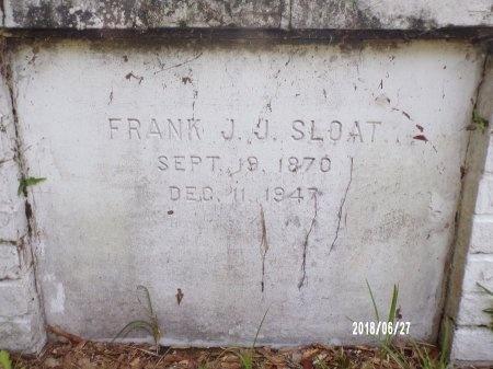 SLOAT, FRANK J J - St. Tammany County, Louisiana | FRANK J J SLOAT - Louisiana Gravestone Photos