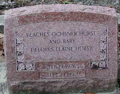 OSCHNER HURST, PEACHES - Tangipahoa County, Louisiana | PEACHES OSCHNER HURST - Louisiana Gravestone Photos