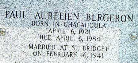 BERGERON, PAUL  AURELIEN - Terrebonne County, Louisiana | PAUL  AURELIEN BERGERON - Louisiana Gravestone Photos