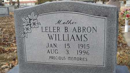 ABRON WILLIAMS, LELER B - Webster County, Louisiana | LELER B ABRON WILLIAMS - Louisiana Gravestone Photos