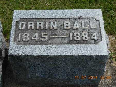 BALL, ORRIN - Calhoun County, Michigan | ORRIN BALL - Michigan Gravestone Photos