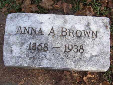 BROWN, ANNA A - Calhoun County, Michigan | ANNA A BROWN - Michigan Gravestone Photos