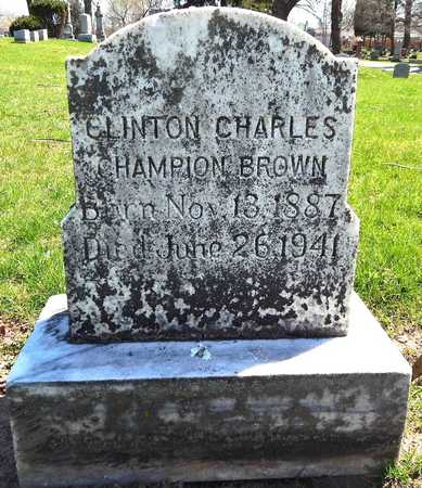 BROWN, CLINTON CHARLES CHAMPION - Calhoun County, Michigan | CLINTON CHARLES CHAMPION BROWN - Michigan Gravestone Photos