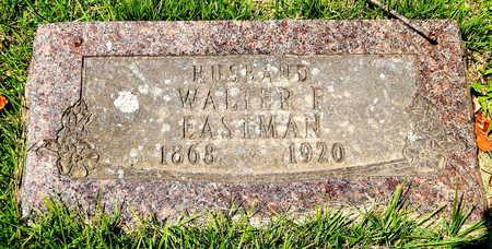 EASTMAN, WALTER F. - Calhoun County, Michigan | WALTER F. EASTMAN - Michigan Gravestone Photos