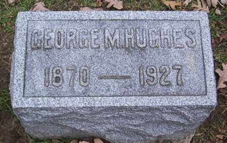 HUGHES, GEORGE M - Calhoun County, Michigan | GEORGE M HUGHES - Michigan Gravestone Photos