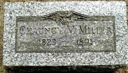 MILLER, CHAUNCY V - Calhoun County, Michigan | CHAUNCY V MILLER - Michigan Gravestone Photos