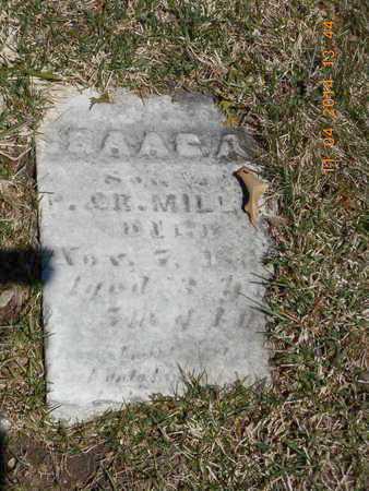 MILLER, ISAAC A. - Calhoun County, Michigan | ISAAC A. MILLER - Michigan Gravestone Photos
