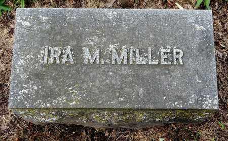 MILLER, IRA M - Calhoun County, Michigan | IRA M MILLER - Michigan Gravestone Photos