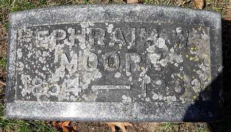 MOORE, EPHRAIM W - Calhoun County, Michigan | EPHRAIM W MOORE - Michigan Gravestone Photos